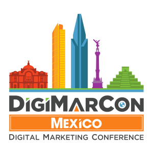 DigiMarCon Mexico Digital Marketing, Media and Advertising Conference & Exhibition (Mexico City, Mexico)