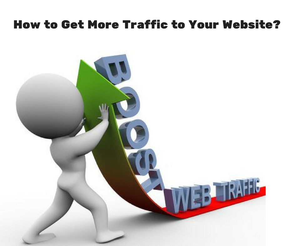 How to Get More Traffic to Your Website-